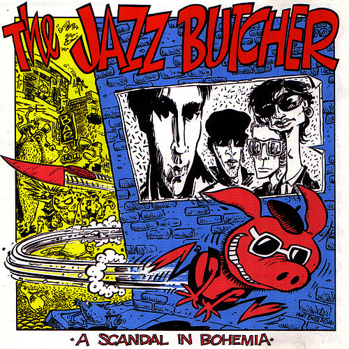 A Scandal In Bohemia by The Jazz Butcher