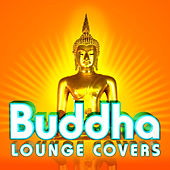 Buddha Lounge Covers by Various Artists