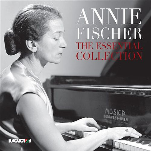 The Essential Collection by Annie Fischer