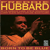 Born To Be Blue by Freddie Hubbard
