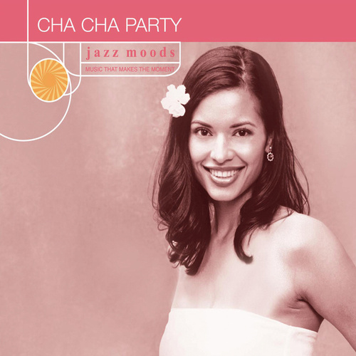 Jazz Moods: Cha Cha Party by Various Artists