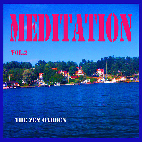 Meditation, Vol. 2 by Zen Garden