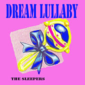 Dream Lullaby by The Sleepers