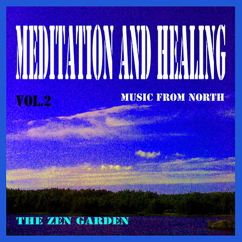 Meditation and Healing, Vol. 2 by Zen Garden