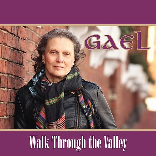 Walk Through the Valley by Gael
