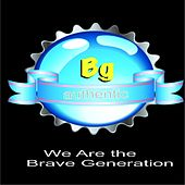 We Are the Brave Generation by Various Artists