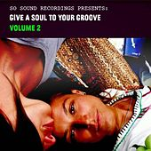 Give a Soul to Your Groove, Vol. 2 by Various Artists