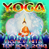 Yoga Dance Hits Top 100 2014 by Various Artists