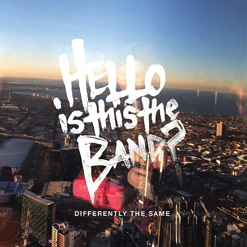 Differently the Same by Hello Is This the Band