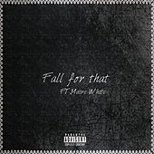Fall For That (feat. Maire White) by Flex