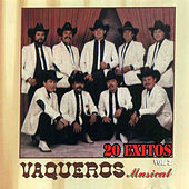 20 Exitos, Vol. 2 by Vaqueros Musical