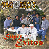 Super Exitos by Vaqueros Musical