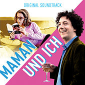 Maman und Ich (Original Motion Picture Soundtrack) von Various Artists