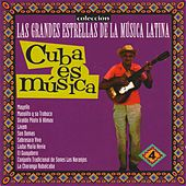 Las Grandes Estrellas de la Música Latina, Vol. 4: Cuba Es Música by Various Artists