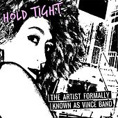 Hold Tight by The Artist Formally Known As Vince band