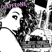 Chaperone by The Artist Formally Known As Vince band
