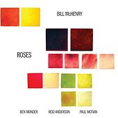 Roses by Bill McHenry