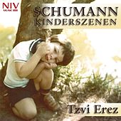Schumann: Kinderszenen (Scenes from Childhood) by Tzvi Erez