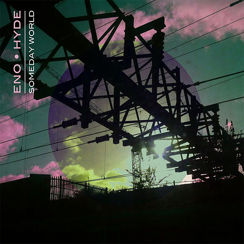 Someday World by Eno • Hyde
