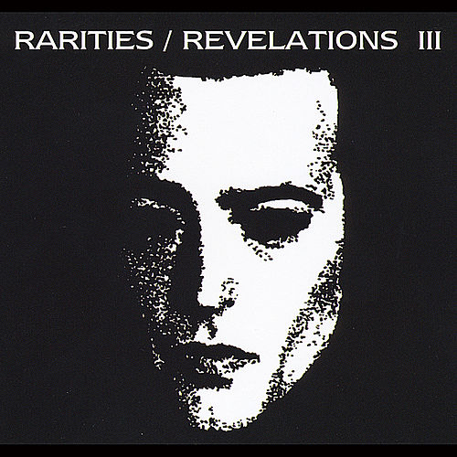 Rarities/Revelations III (1997-2001) by Saviour Machine