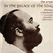 In The Palace Of The King by Shlomo Carlebach