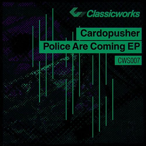 Police Are Coming EP by Cardopusher
