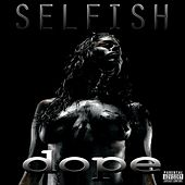 Selfish by Dope