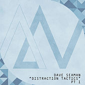 Distraction Tactics Pt. I by Dave Seaman