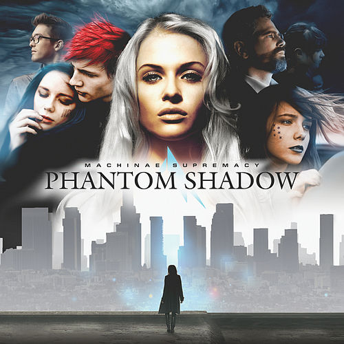 Phantom Shadow by Machinae Supremacy