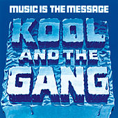 Music Is The Message by Kool & the Gang