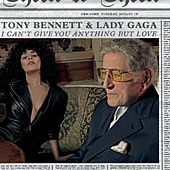 I Can't Give You Anything But Love (feat. Lady Gaga) von Tony Bennett