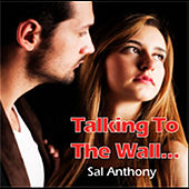 Talkin' to the Wall by Sal Anthony