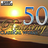 50 Relaxing Classical Works von Various Artists