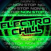 Non-Stop Electro Chill by Various Artists