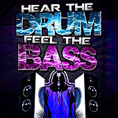 Hear the Drum, Feel the Bass by Various Artists