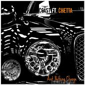 Aint Nothin Change (Bentley) [feat. Chetta da Kid] by Coast
