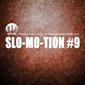 Slo-Mo-Tion #9 - A New Chapter of Deep Electronic House Music by Various Artists