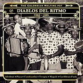 Diablos del Ritmo 1960-1985: The Colombian Melting Pot (Afrobeat - Puya - Cumbiamba - Terapia - Mapalé - Caribbean Funk) by Various Artists