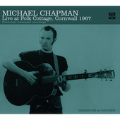 Live at Fok Cottage, Cornwall 1967 by Michael Chapman