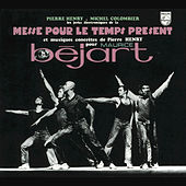 Pierre Henry: Messe Pour Le Temps Present by Pierre Henry