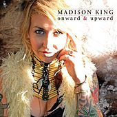 Onward & Upward by Madison King