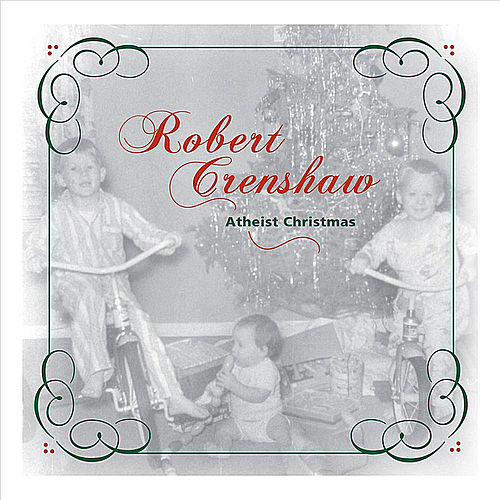 Atheist Christmas by Robert Crenshaw