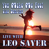 You Make Me Feel Like Dancing Live with Leo Sayer by Leo Sayer