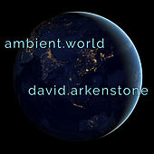 Ambent World by David Arkenstone