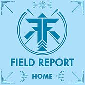 Home (Leave The Lights On) by Field Report