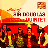 Masters Of The Last Century: Best of Sir Douglas Quintet von Sir Douglas Quintet