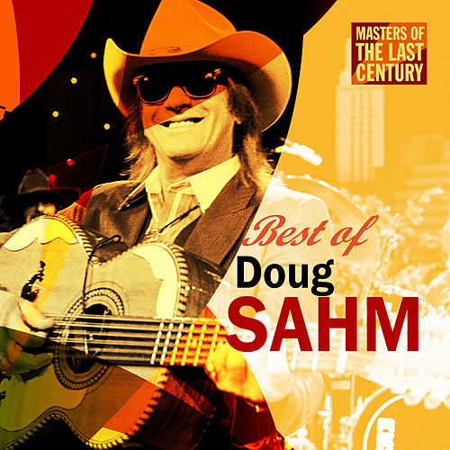 Masters Of The Last Century: Best of Doug Sahm by Doug Sahm