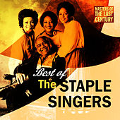 Masters Of The Last Century: Best of The Staple Singers von The Staple Singers