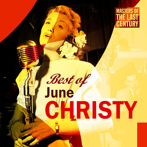 Masters Of The Last Century: Best of June Christy by June Christy
