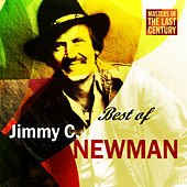 Masters Of The Last Century: Best of Jimmy C. Newman by Jimmy C. Newman